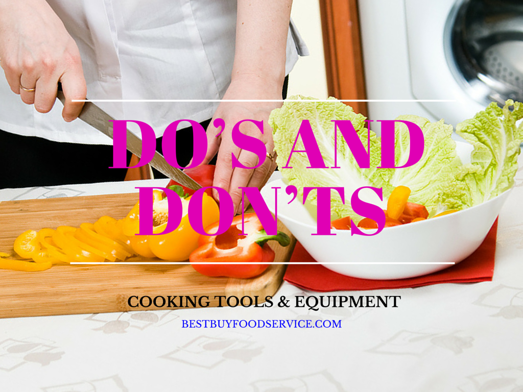 Cooking Tools and Equipment – Do's and Don'ts